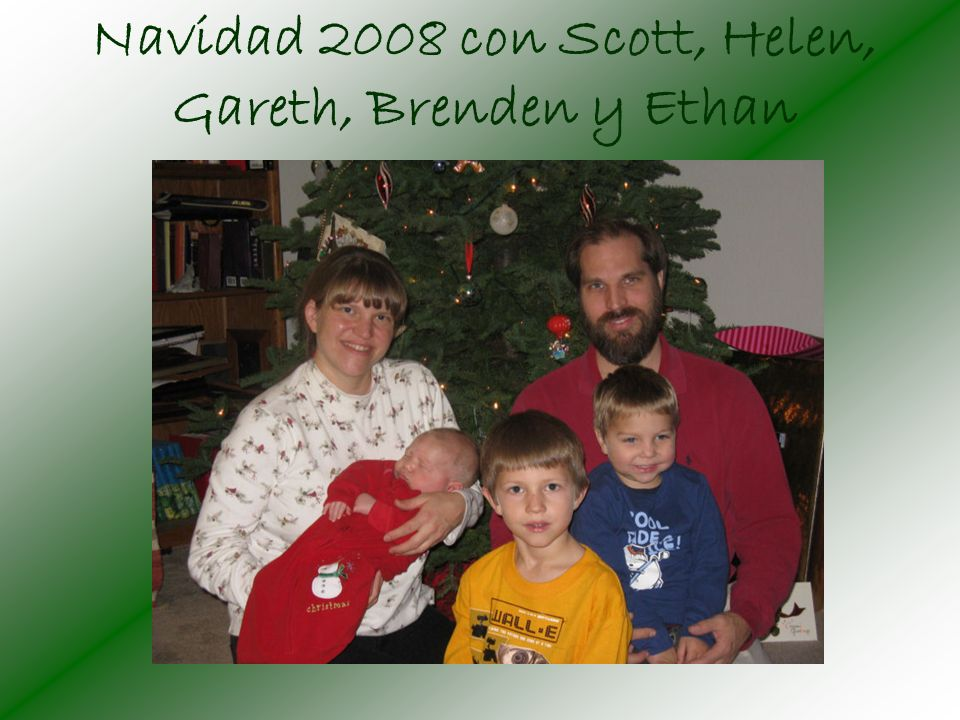 Navidad 2008 con Scott, Helen, Gareth, Brenden y Ethan