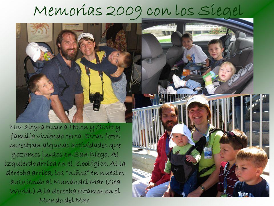 Memorias 2009 con los Siegel Nos alegra tener a Helen y Scott y familia viviendo cerca.