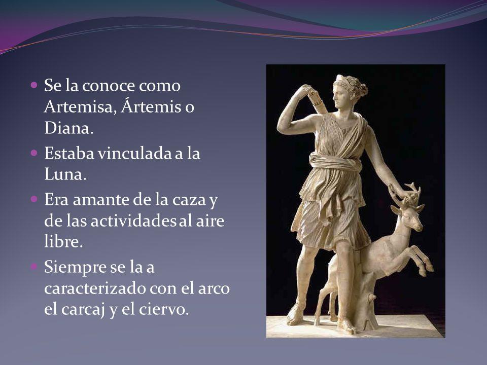 Se la conoce como Artemisa, Ártemis o Diana. Estaba vinculada a la Luna. Era amante de la caza y de las actividades al aire libre. Siempre se la a car