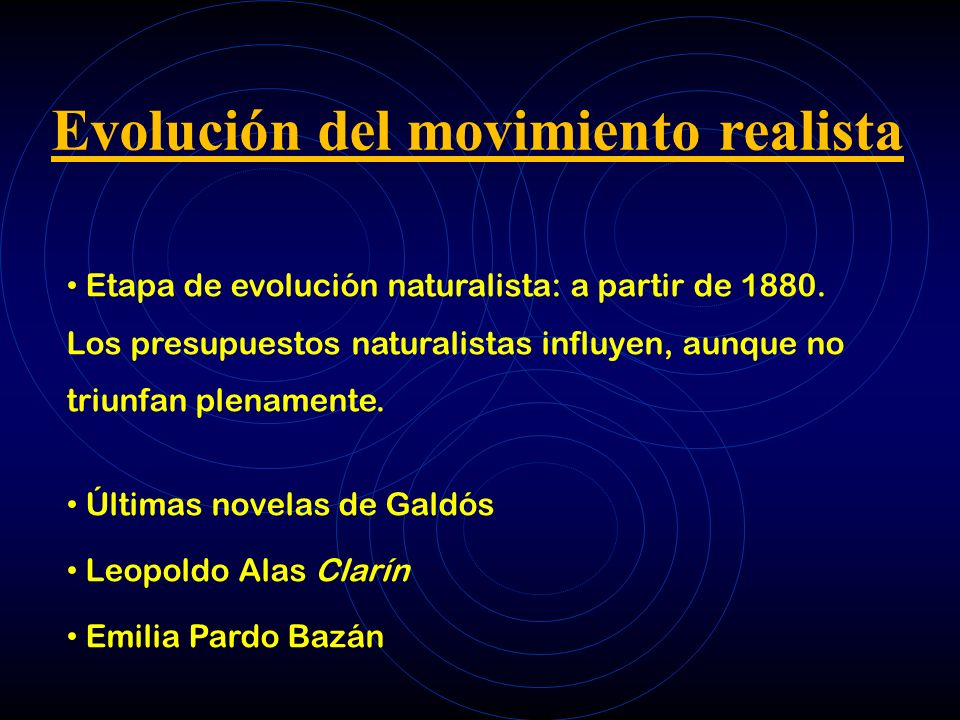 Evolución del movimiento realista Etapa de evolución naturalista: a partir de 1880. Los presupuestos naturalistas influyen, aunque no triunfan plename