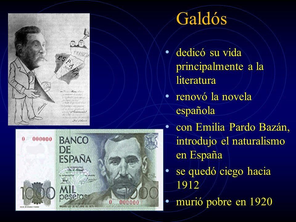 Galdós dedicó su vida principalmente a la literatura renovó la novela española con Emilia Pardo Bazán, introdujo el naturalismo en España se quedó ciego hacia 1912 murió pobre en 1920