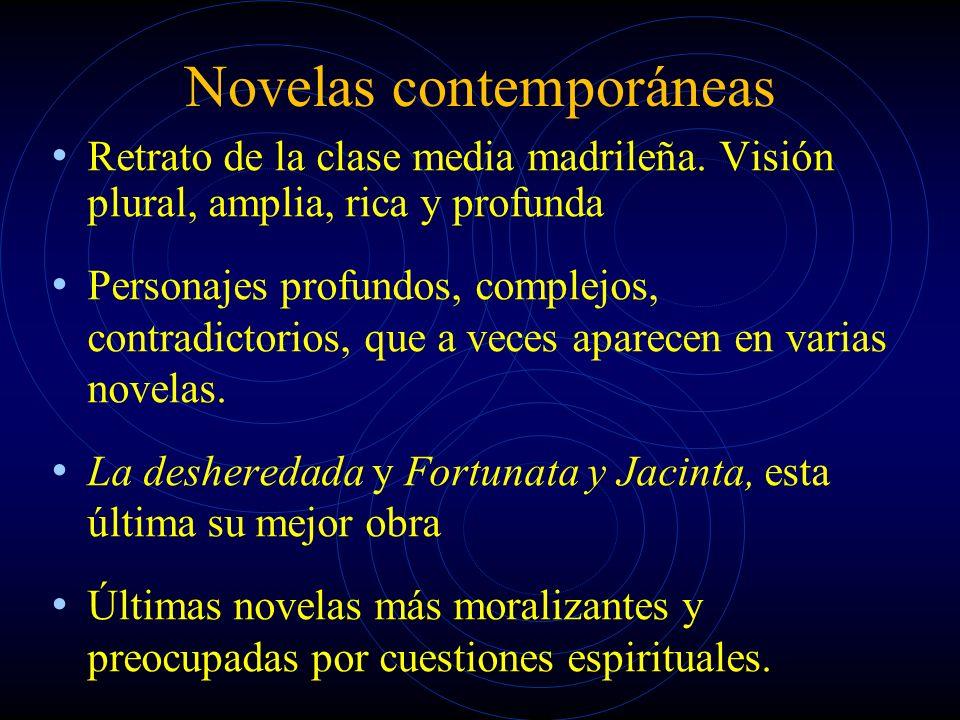 Novelas contemporáneas Retrato de la clase media madrileña. Visión plural, amplia, rica y profunda Personajes profundos, complejos, contradictorios, q