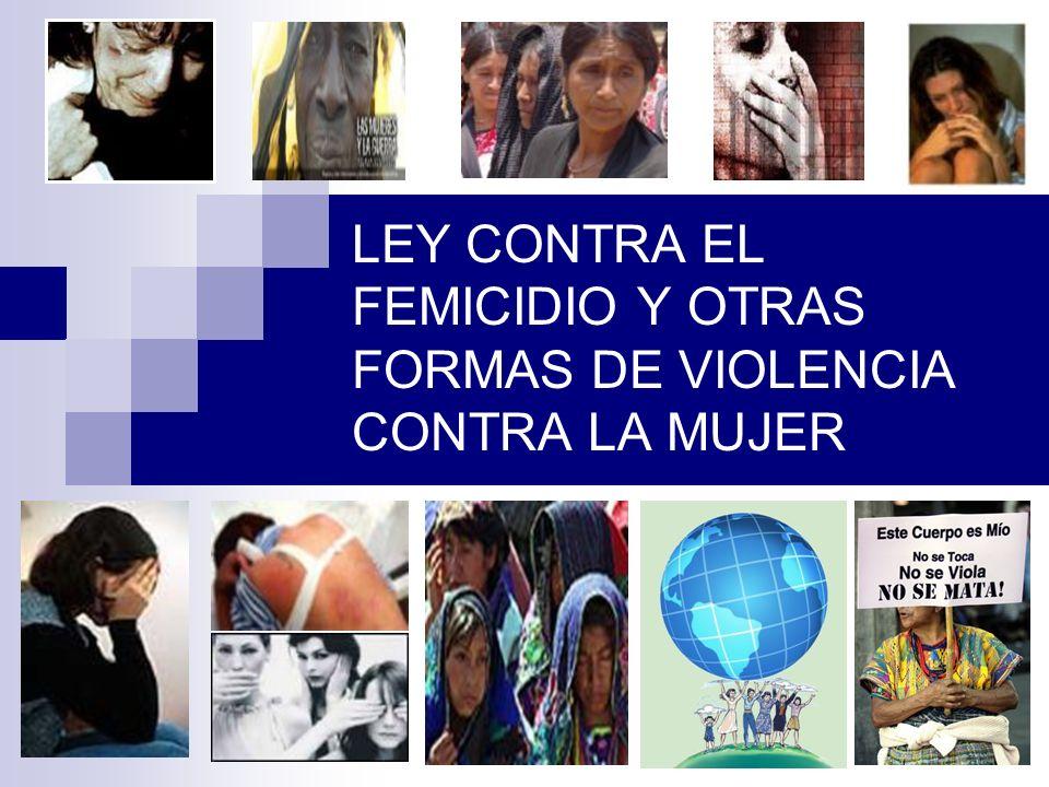 2 LEY CONTRA EL FEMICIDIO Y OTRAS FORMAS DE VIOLENCIA CONTRA LA MUJER