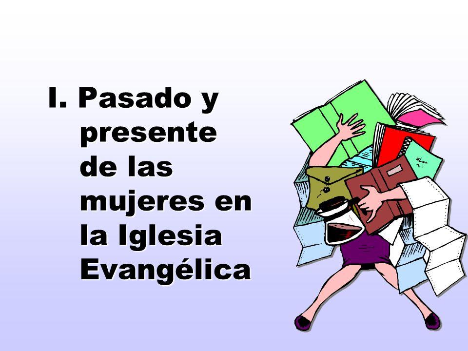 I. Pasado y presente de las mujeres en la Iglesia Evangélica