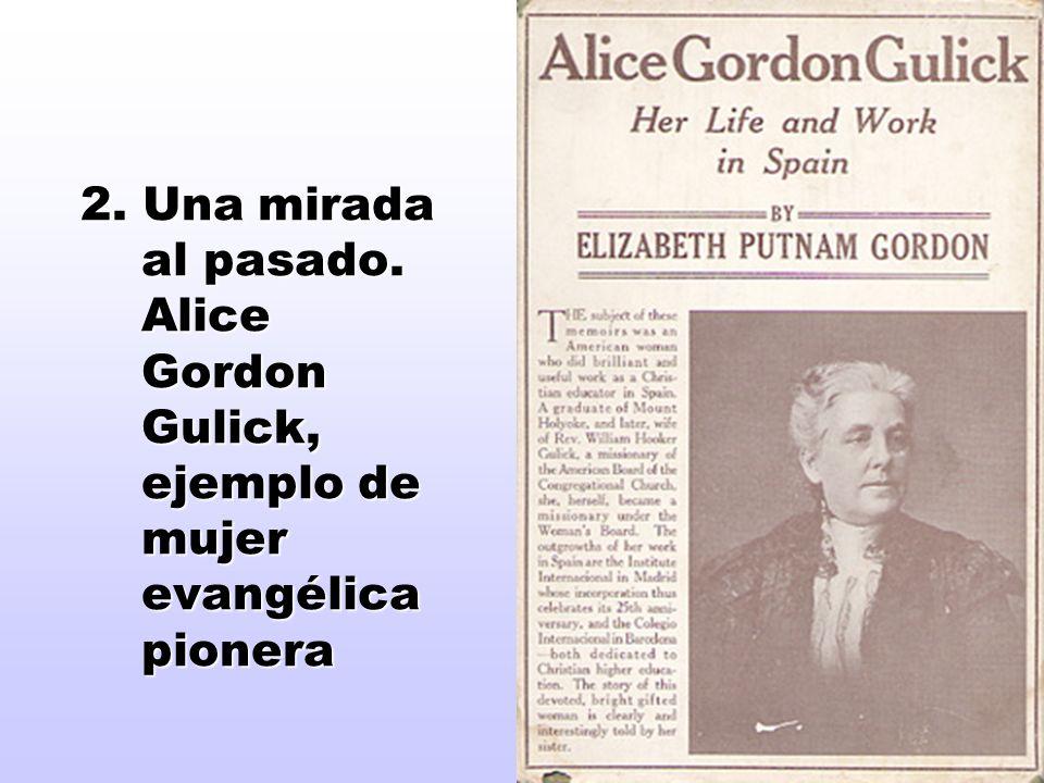 2. Una mirada al pasado. Alice Gordon Gulick, ejemplo de mujer evangélica pionera