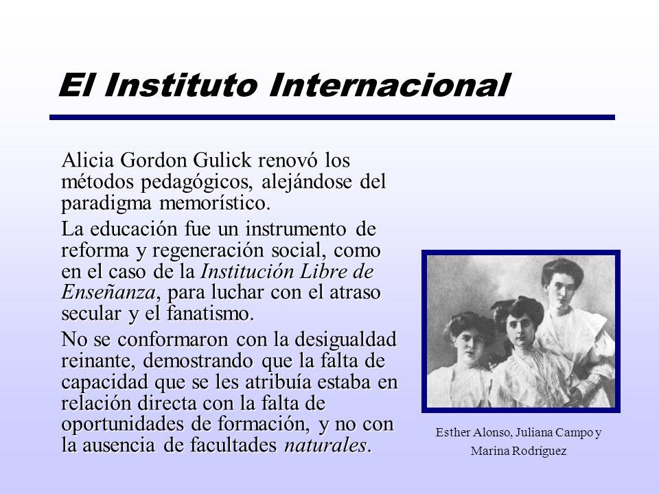El Instituto Internacional Alicia Gordon Gulick renovó los métodos pedagógicos, alejándose del paradigma memorístico. La educación fue un instrumento
