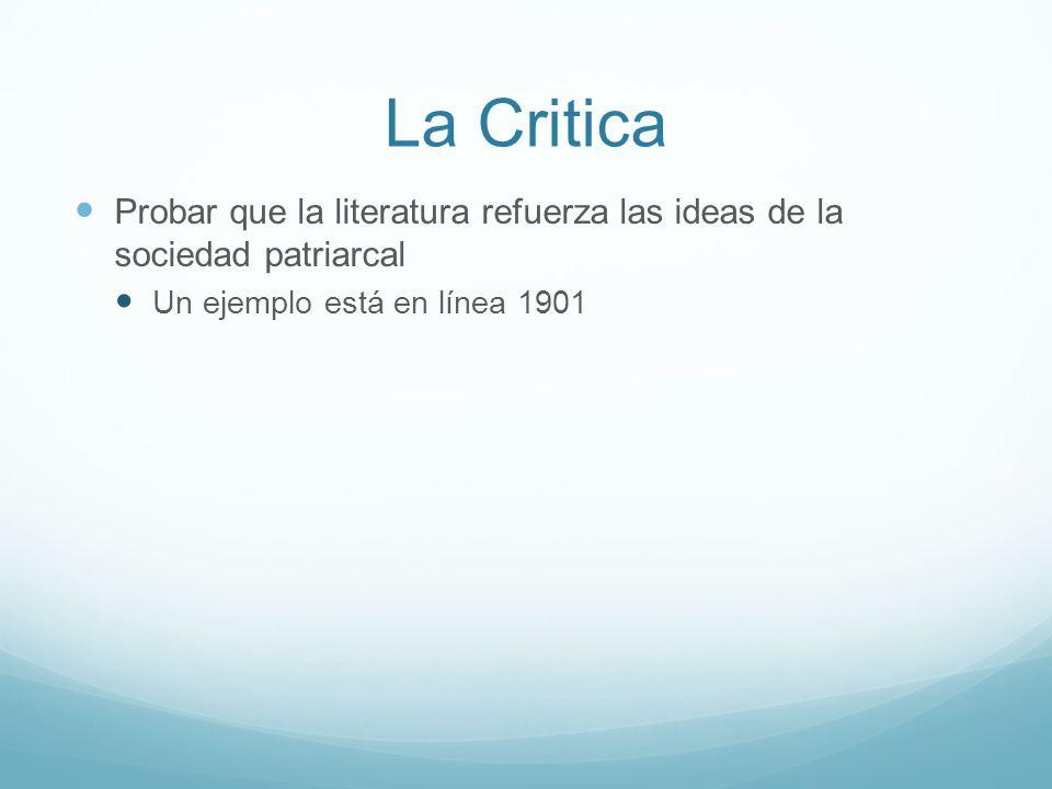 La Critica Probar que la literatura refuerza las ideas de la sociedad patriarcal Un ejemplo está en línea 1901