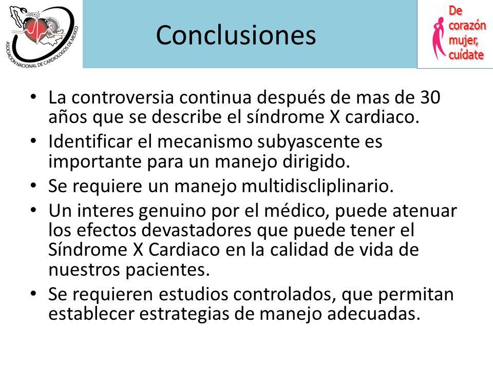 Algoritmo de Tratamiento Síndrome X Cardiaco Dolor precordial y coronarias normales Causas extracardiaca Esofagica, musculo- esqueletica, psicologica,