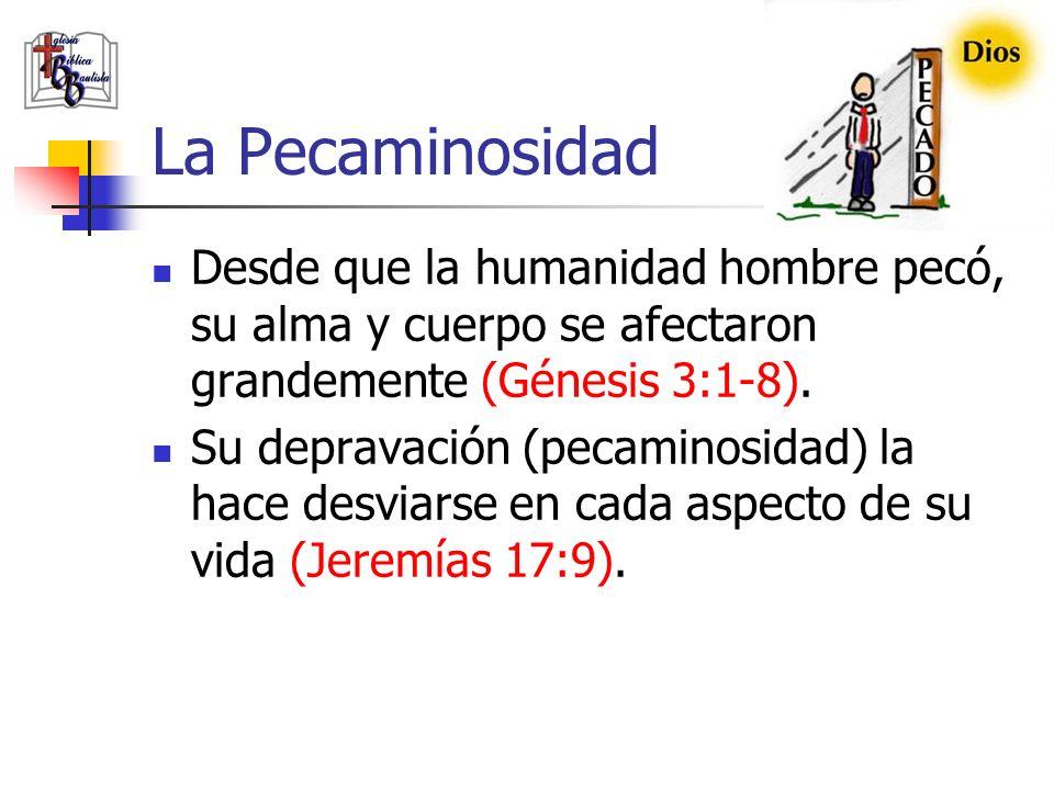 La Pecaminosidad Engañoso es el corazón más que todas las cosas, y perverso; ¿quién lo conocerá? (Jeremías 17.9, RVR60)