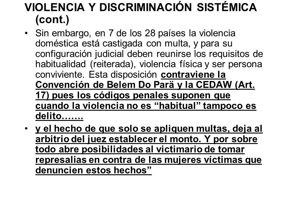 VIOLENCIA Y DISCRIMINACIÓN SISTÉMICA (cont.) Sin embargo, en 7 de los 28 países la violencia doméstica está castigada con multa, y para su configuraci