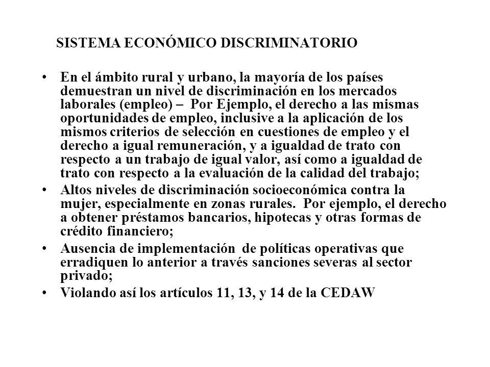 SISTEMA ECONÓMICO DISCRIMINATORIO En el ámbito rural y urbano, la mayoría de los países demuestran un nivel de discriminación en los mercados laborale