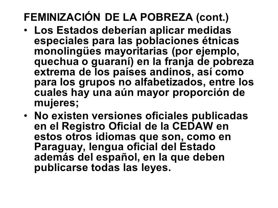 FEMINIZACIÓN DE LA POBREZA (cont.) Los Estados deberían aplicar medidas especiales para las poblaciones étnicas monolingües mayoritarias (por ejemplo,