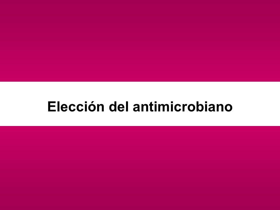 Elección del antimicrobiano