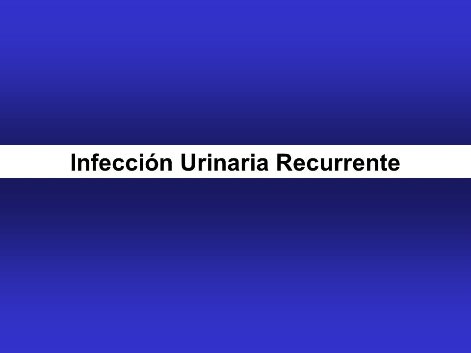 Infección Urinaria Recurrente
