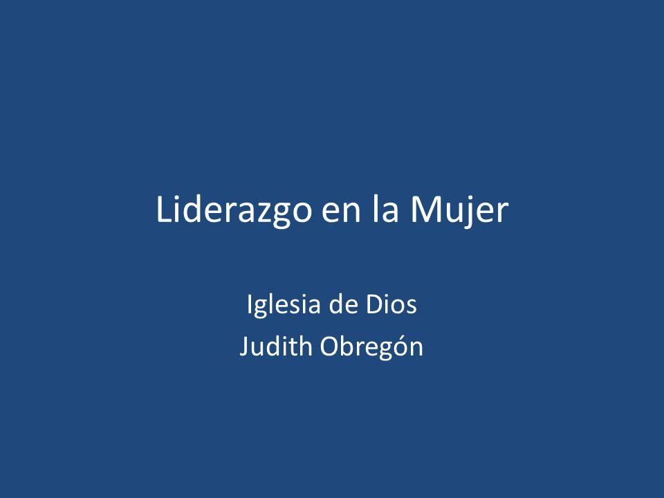 Liderazgo en la Mujer Iglesia de Dios Judith Obregón