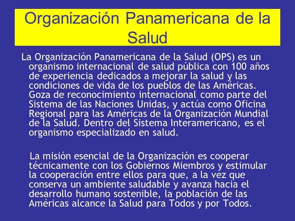 Organización Panamericana de la Salud La Organización Panamericana de la Salud (OPS) es un organismo internacional de salud pública con 100 años de ex