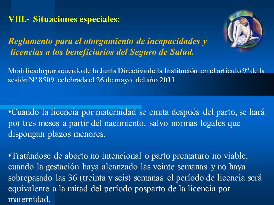 VIII.- Situaciones especiales: Reglamento para el otorgamiento de incapacidades y licencias a los beneficiarios del Seguro de Salud. Modificado por ac