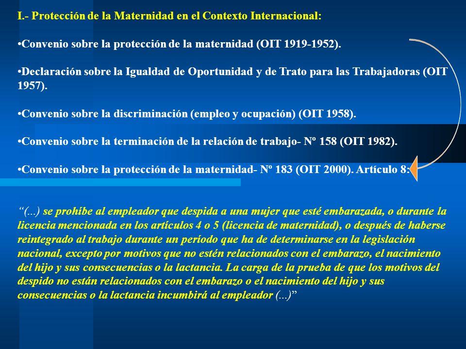 I.- Protección de la Maternidad en el Contexto Internacional: Convenio sobre la protección de la maternidad (OIT 1919-1952). Declaración sobre la Igua