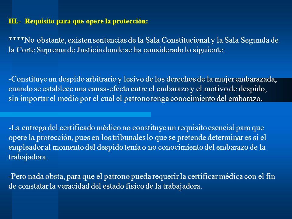III.- Requisito para que opere la protección: ****No obstante, existen sentencias de la Sala Constitucional y la Sala Segunda de la Corte Suprema de J