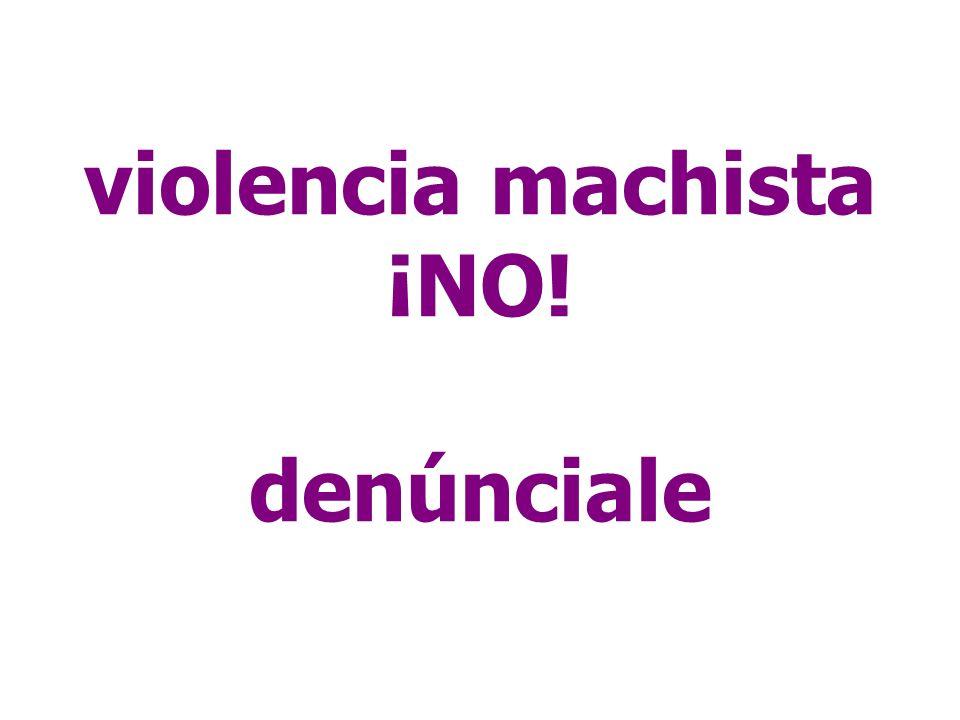 violencia machista ¡NO! denúnciale
