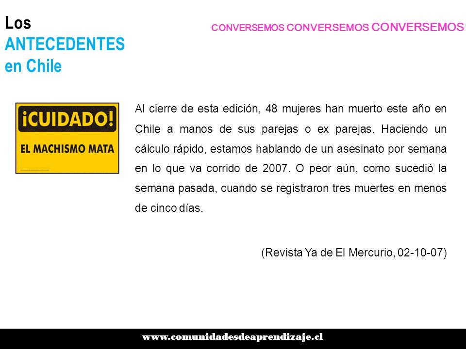 Los ANTECEDENTES en Chile Al cierre de esta edición, 48 mujeres han muerto este año en Chile a manos de sus parejas o ex parejas. Haciendo un cálculo