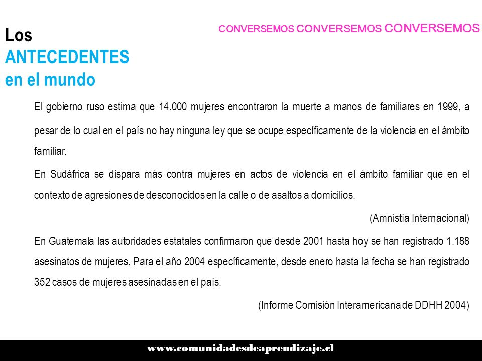 Los ANTECEDENTES en el mundo En España, se cuentan entre 50 y 70 las mujeres muertas a causa de la violencia doméstica.