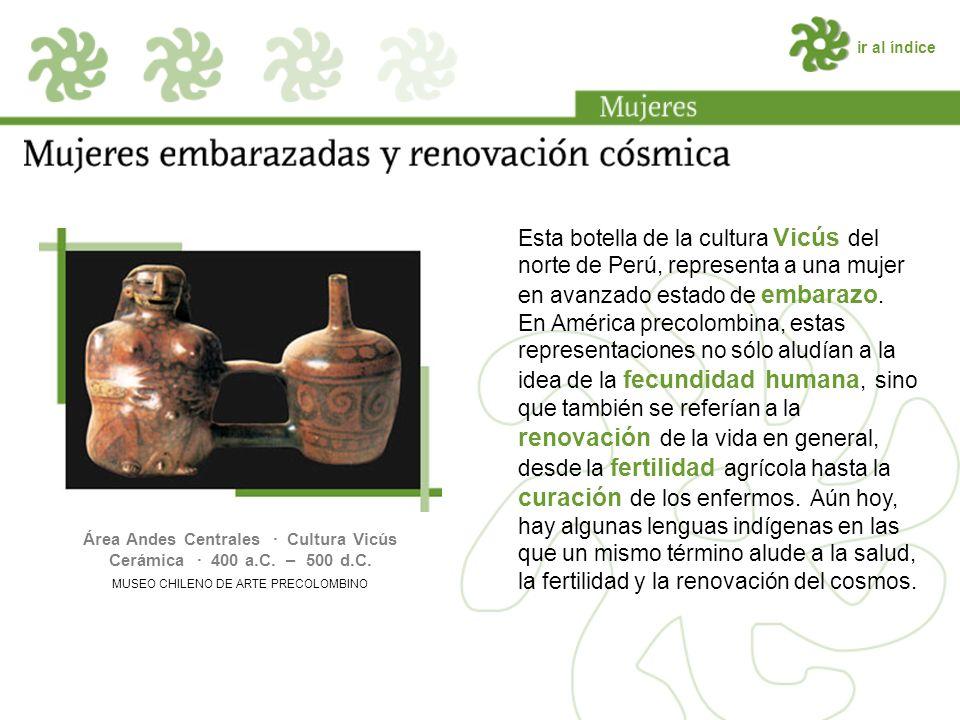 ir al índice Esta botella de la cultura Vicús del norte de Perú, representa a una mujer en avanzado estado de embarazo.