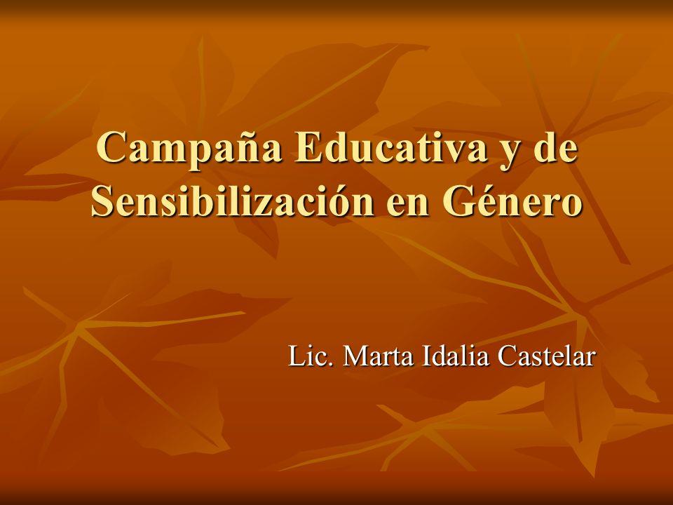 Campaña Educativa y de Sensibilización en Género Lic. Marta Idalia Castelar
