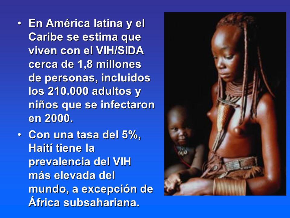 En América latina y el Caribe se estima que viven con el VIH/SIDA cerca de 1,8 millones de personas, incluidos los 210.000 adultos y niños que se infe