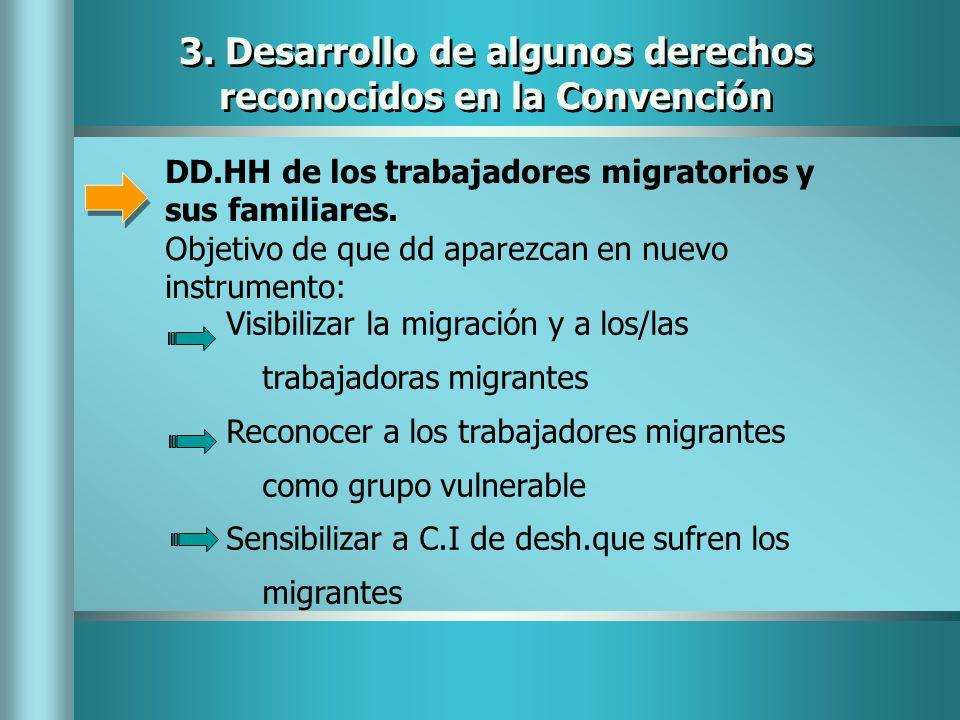 3. Desarrollo de algunos derechos reconocidos en la Convención DD.HH de los trabajadores migratorios y sus familiares. Objetivo de que dd aparezcan en