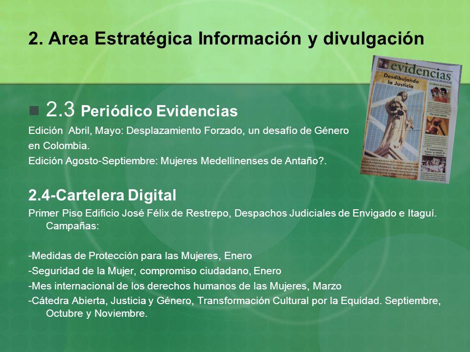 2. Area Estratégica Información y divulgación 2.3 Periódico Evidencias Edición Abril, Mayo: Desplazamiento Forzado, un desafío de Género en Colombia.