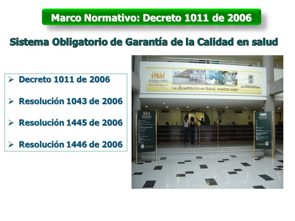 Decreto 1011 de 2006 Decreto 1011 de 2006 Resolución 1043 de 2006 Resolución 1043 de 2006 Resolución 1445 de 2006 Resolución 1445 de 2006 Resolución 1446 de 2006 Resolución 1446 de 2006