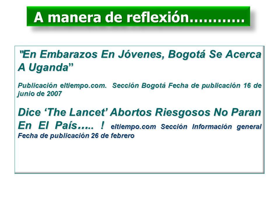 En Embarazos En Jóvenes, Bogotá Se Acerca A Uganda En Embarazos En Jóvenes, Bogotá Se Acerca A Uganda Publicación eltiempo.com. Sección Bogotá Fecha d