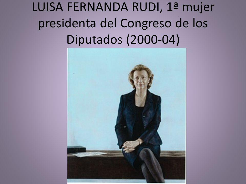 LUISA FERNANDA RUDI, 1ª mujer presidenta del Congreso de los Diputados (2000-04)