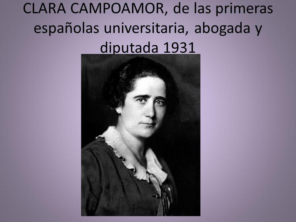 CLARA CAMPOAMOR, de las primeras españolas universitaria, abogada y diputada 1931