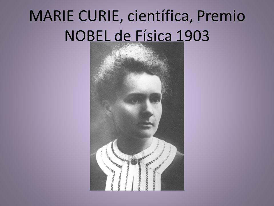 MARIE CURIE, científica, Premio NOBEL de Física 1903