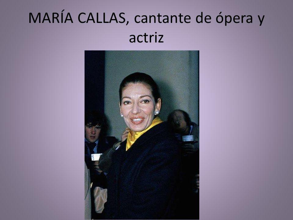 MARÍA CALLAS, cantante de ópera y actriz