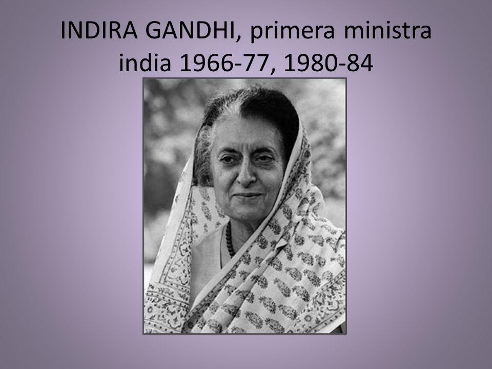 INDIRA GANDHI, primera ministra india 1966-77, 1980-84