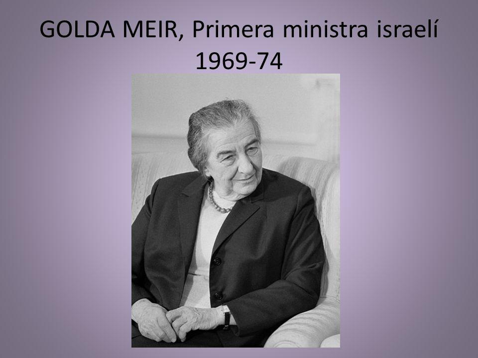 GOLDA MEIR, Primera ministra israelí 1969-74