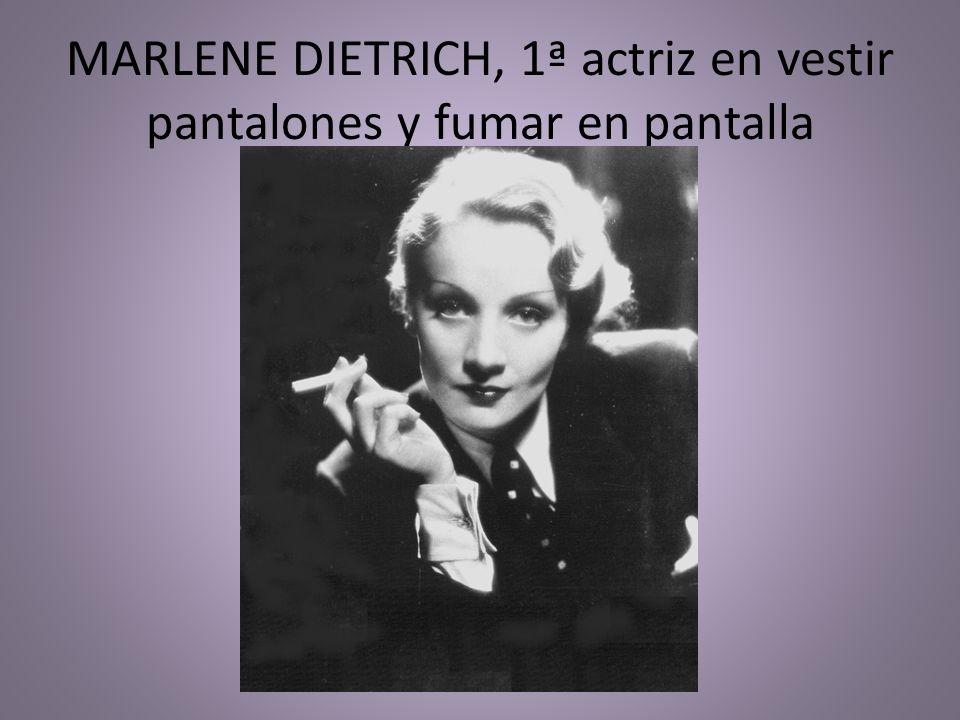 MARLENE DIETRICH, 1ª actriz en vestir pantalones y fumar en pantalla