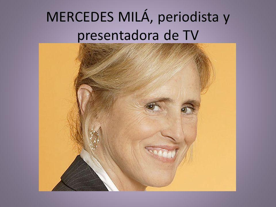 MERCEDES MILÁ, periodista y presentadora de TV