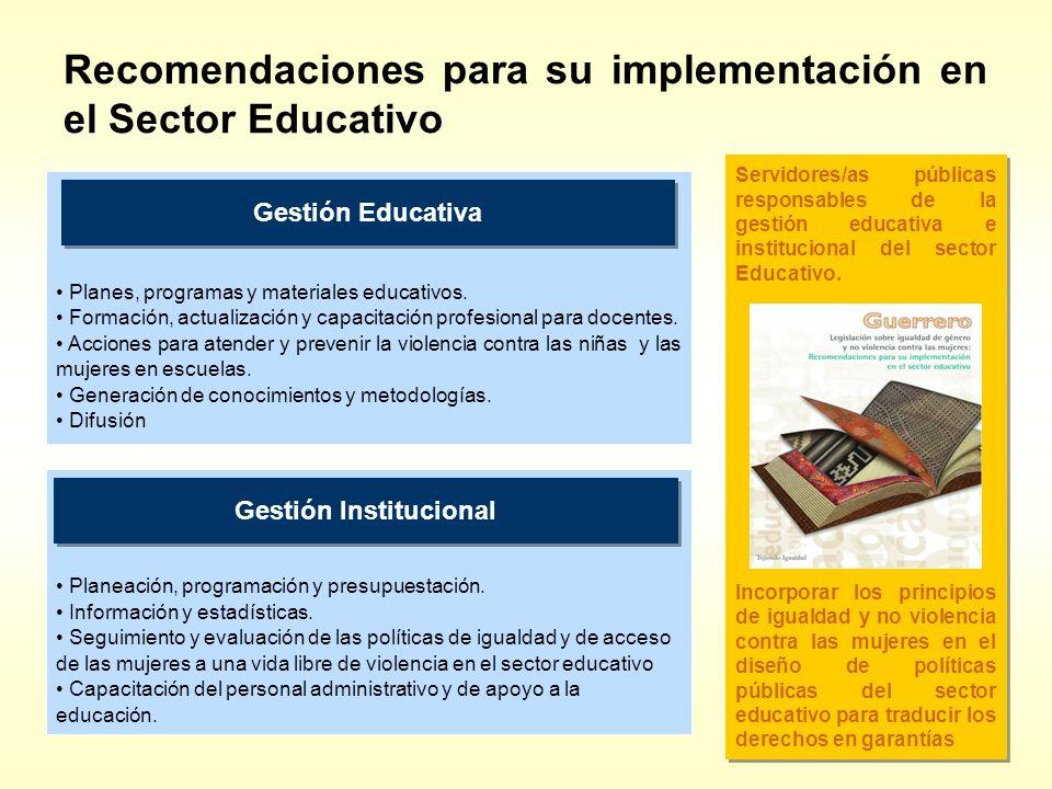 Recomendaciones para su implementación en el Sector Educativo Servidores/as públicas responsables de la gestión educativa e institucional del sector E