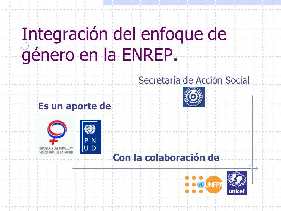 Integración del enfoque de género en la ENREP. Es un aporte de Con la colaboración de Secretaría de Acción Social