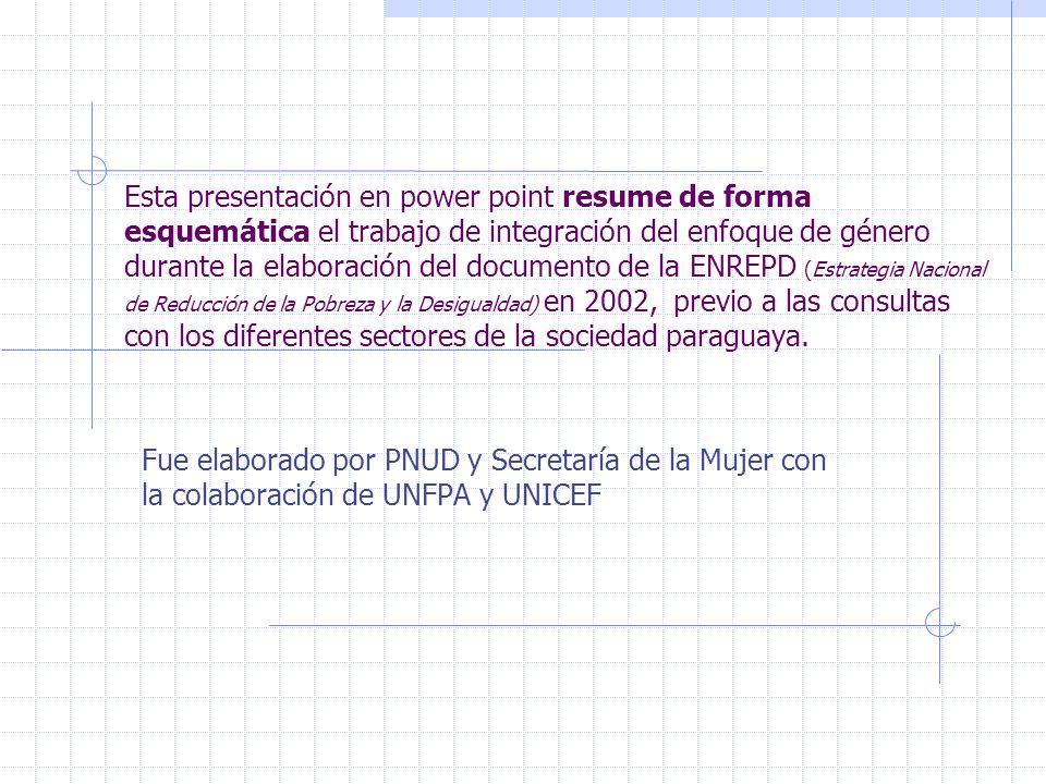 Esta presentación en power point resume de forma esquemática el trabajo de integración del enfoque de género durante la elaboración del documento de l