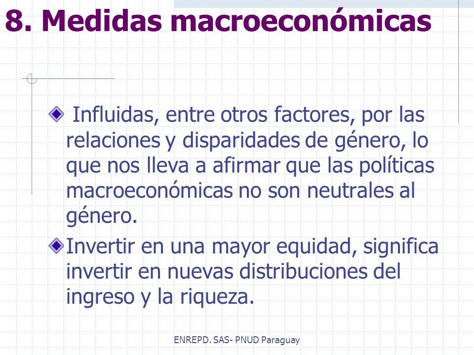 ENREPD. SAS- PNUD Paraguay Influidas, entre otros factores, por las relaciones y disparidades de género, lo que nos lleva a afirmar que las políticas