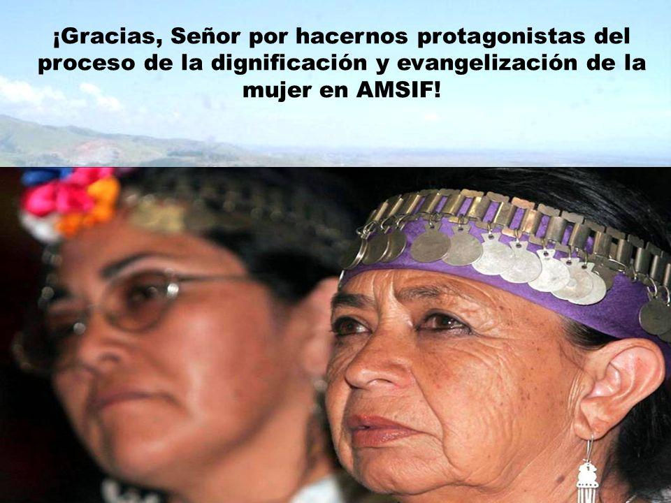 ¡Gracias, Señor por hacernos protagonistas del proceso de la dignificación y evangelización de la mujer en AMSIF!