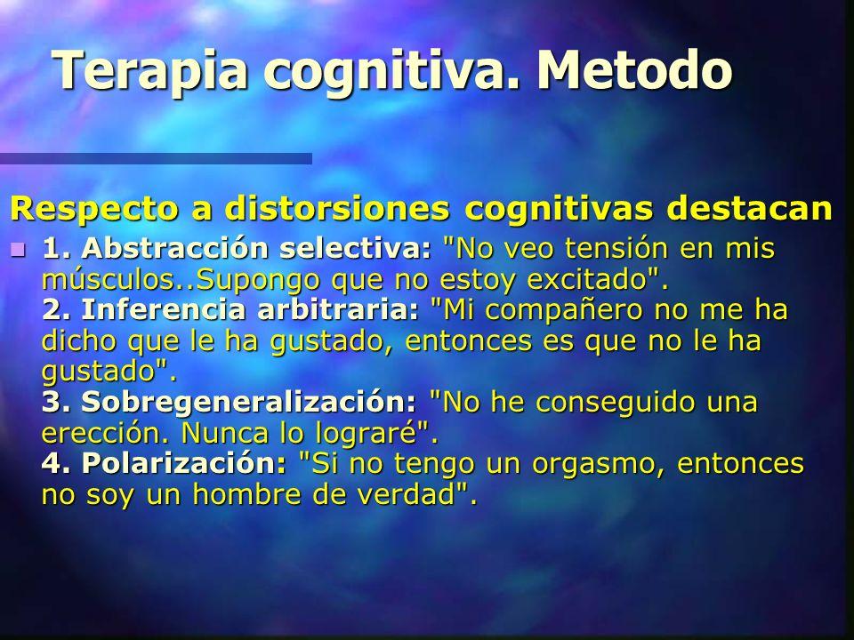 Terapia cognitiva.Metodo Respecto a distorsiones cognitivas destacan 1.