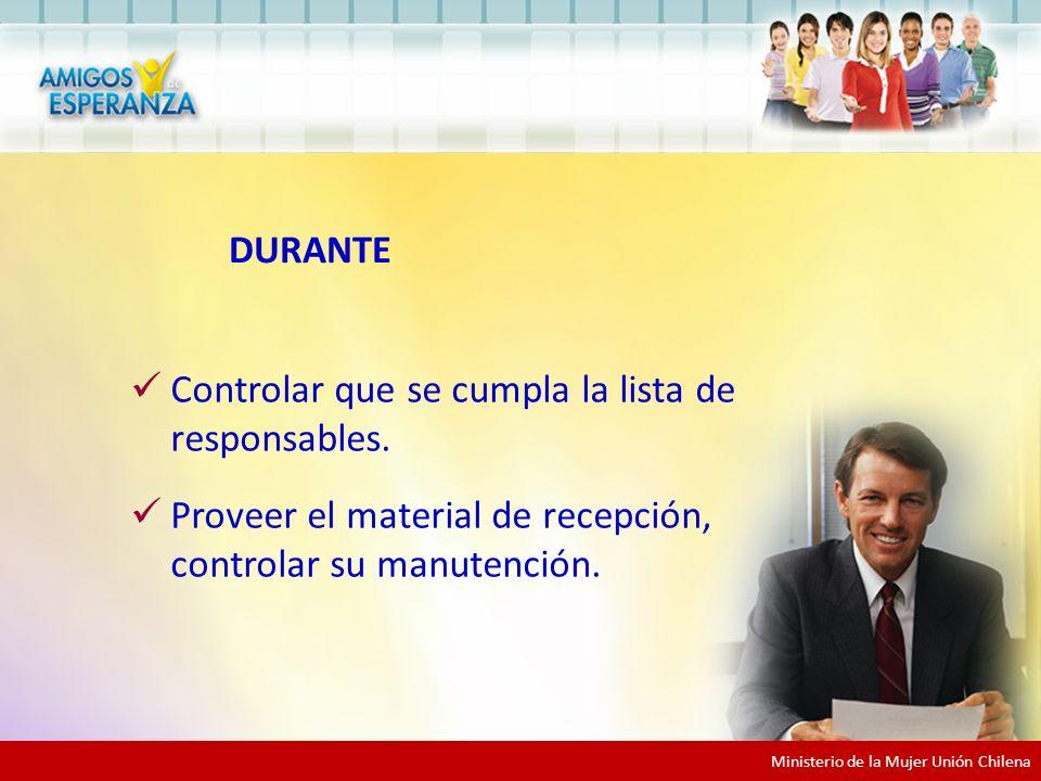 Ministerio de la Mujer Unión Chilena DURANTE Controlar que se cumpla la lista de responsables.