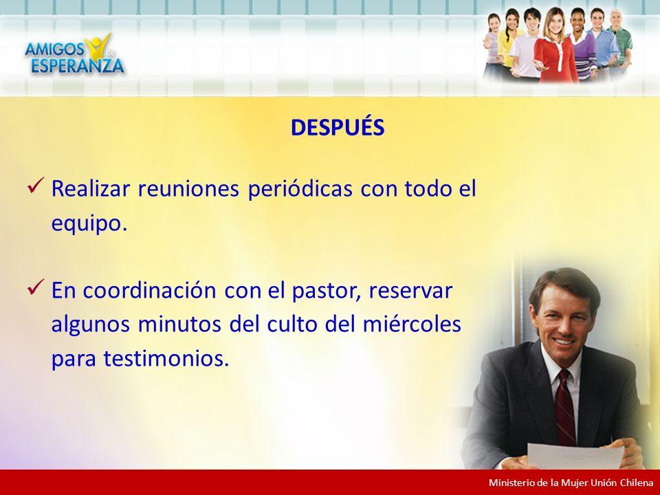 Ministerio de la Mujer Unión Chilena Realizar reuniones periódicas con todo el equipo.