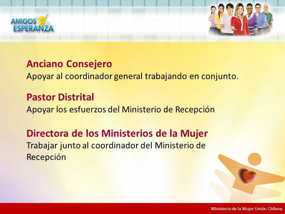 Ministerio de la Mujer Unión Chilena Anciano Consejero Apoyar al coordinador general trabajando en conjunto.